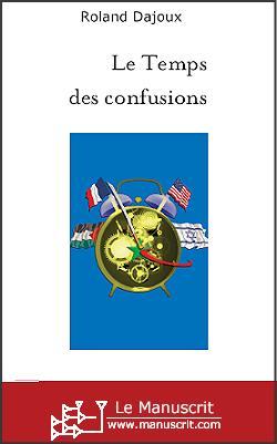 http://www.libertyvox.com/img/photos/0bda08fa283f02c1626d0e091ba1c2a7_2007_04_02_07_58_57/temps%20des%20confusions.jpg